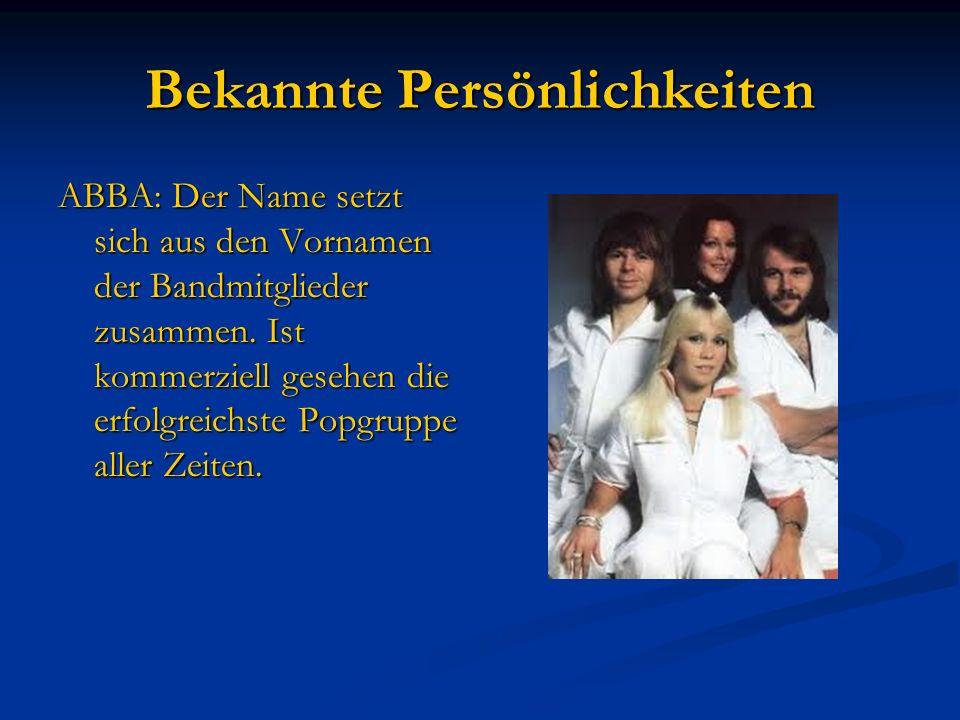 Bekannte Persönlichkeiten ABBA: Der Name setzt sich aus den Vornamen der Bandmitglieder zusammen. Ist kommerziell gesehen die erfolgreichste Popgruppe