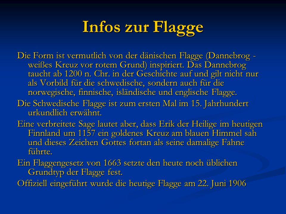 Infos zur Flagge Die Form ist vermutlich von der dänischen Flagge (Dannebrog - weißes Kreuz vor rotem Grund) inspiriert. Das Dannebrog taucht ab 1200