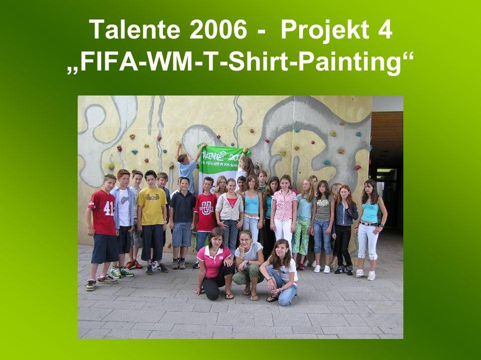 Talente 2006 - Projekt 4 FIFA-WM-T-Shirt-Painting