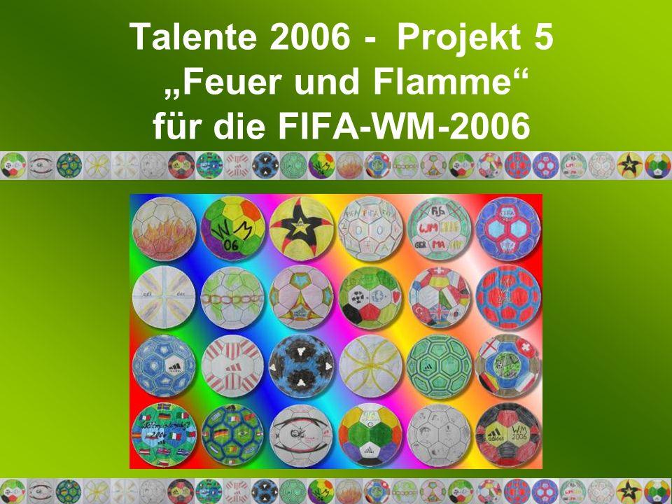 Talente 2006 - Projekt 5 Feuer und Flamme für die FIFA-WM-2006