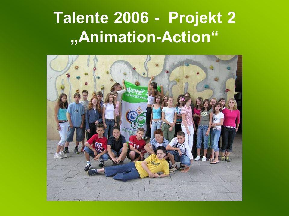 Talente 2006 - Projekt 2 Animation-Action