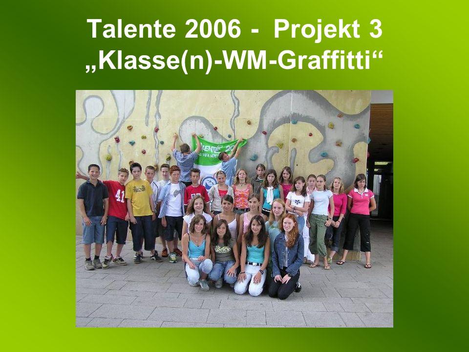 Talente 2006 - Projekt 3 Klasse(n)-WM-Graffitti