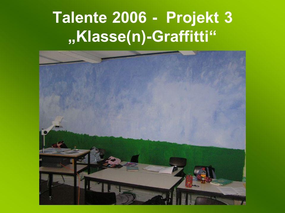 Talente 2006 - Projekt 3 Klasse(n)-Graffitti