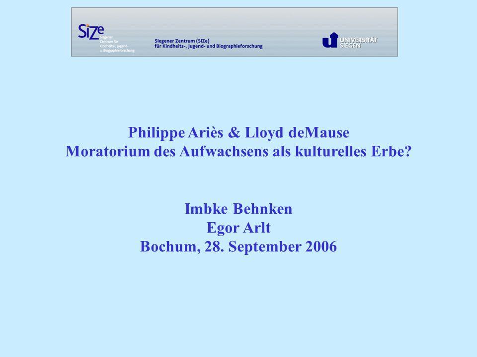Philippe Ariès & Lloyd deMause Moratorium des Aufwachsens als kulturelles Erbe.
