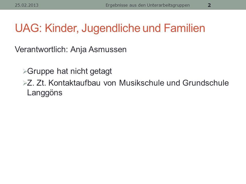 UAG: Kinder, Jugendliche und Familien Verantwortlich: Anja Asmussen Gruppe hat nicht getagt Z.