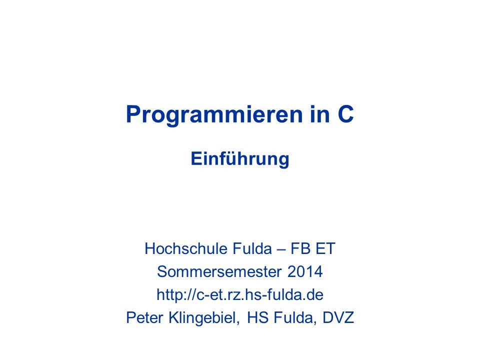 Programmieren in C - Peter Klingebiel - HS Fulda - DVZ42 Programmentwicklung 1 Problem analysieren Modell entwerfen Algorithmus entwickeln Programm kodieren Programm übersetzen (bis syntaktisch fehlerfrei) Programm testen (bis semantisch fehlerfrei ?) Programm produktiv