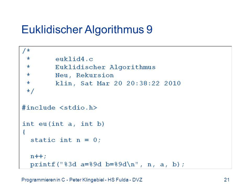 Programmieren in C - Peter Klingebiel - HS Fulda - DVZ21 Euklidischer Algorithmus 9