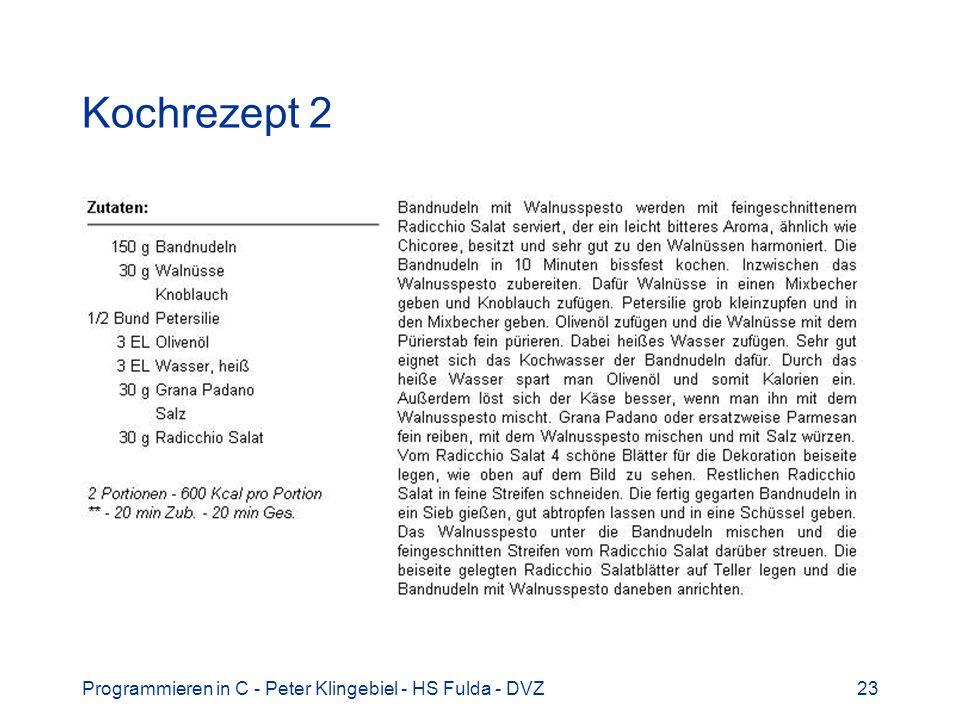 Programmieren in C - Peter Klingebiel - HS Fulda - DVZ23 Kochrezept 2