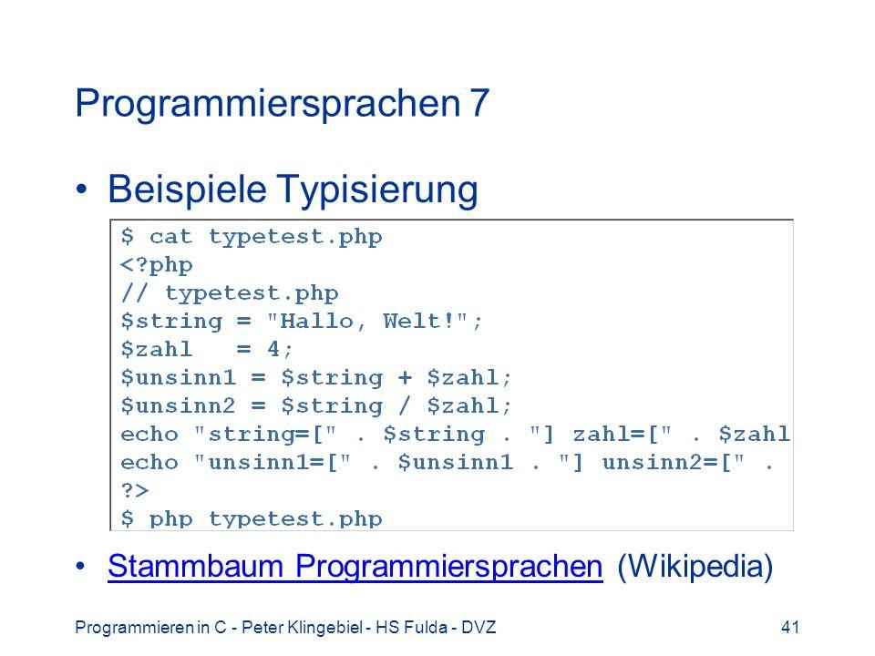 Programmieren in C - Peter Klingebiel - HS Fulda - DVZ41 Programmiersprachen 7 Beispiele Typisierung Stammbaum Programmiersprachen (Wikipedia)Stammbau