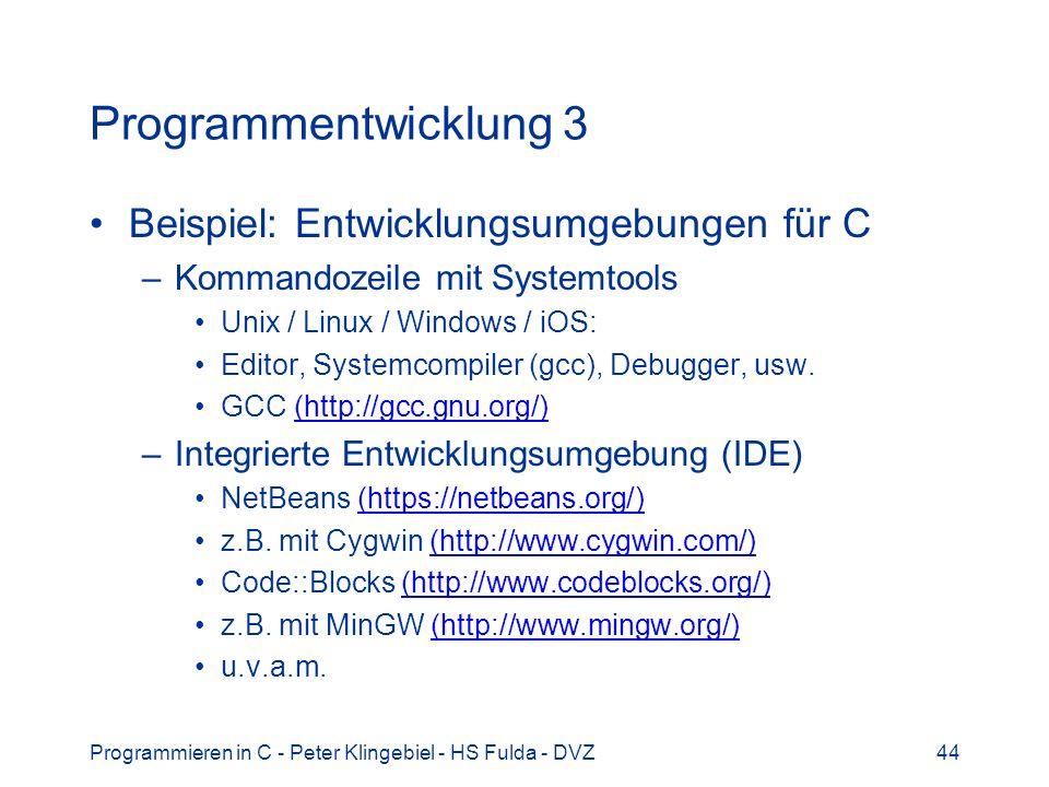 Programmieren in C - Peter Klingebiel - HS Fulda - DVZ44 Programmentwicklung 3 Beispiel: Entwicklungsumgebungen für C –Kommandozeile mit Systemtools U