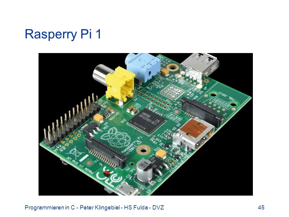 Programmieren in C - Peter Klingebiel - HS Fulda - DVZ45 Rasperry Pi 1
