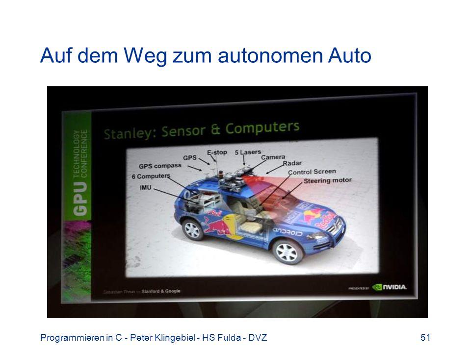 Programmieren in C - Peter Klingebiel - HS Fulda - DVZ51 Auf dem Weg zum autonomen Auto