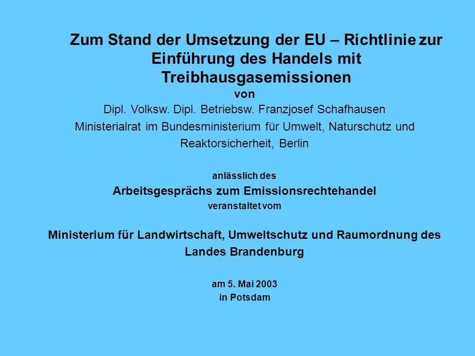 Zum Stand der Umsetzung der EU – Richtlinie zur Einführung des Handels mit Treibhausgasemissionen von Dipl.