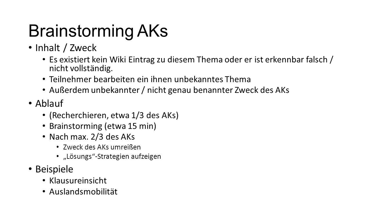 Brainstorming AKs Inhalt / Zweck Es existiert kein Wiki Eintrag zu diesem Thema oder er ist erkennbar falsch / nicht vollständig.