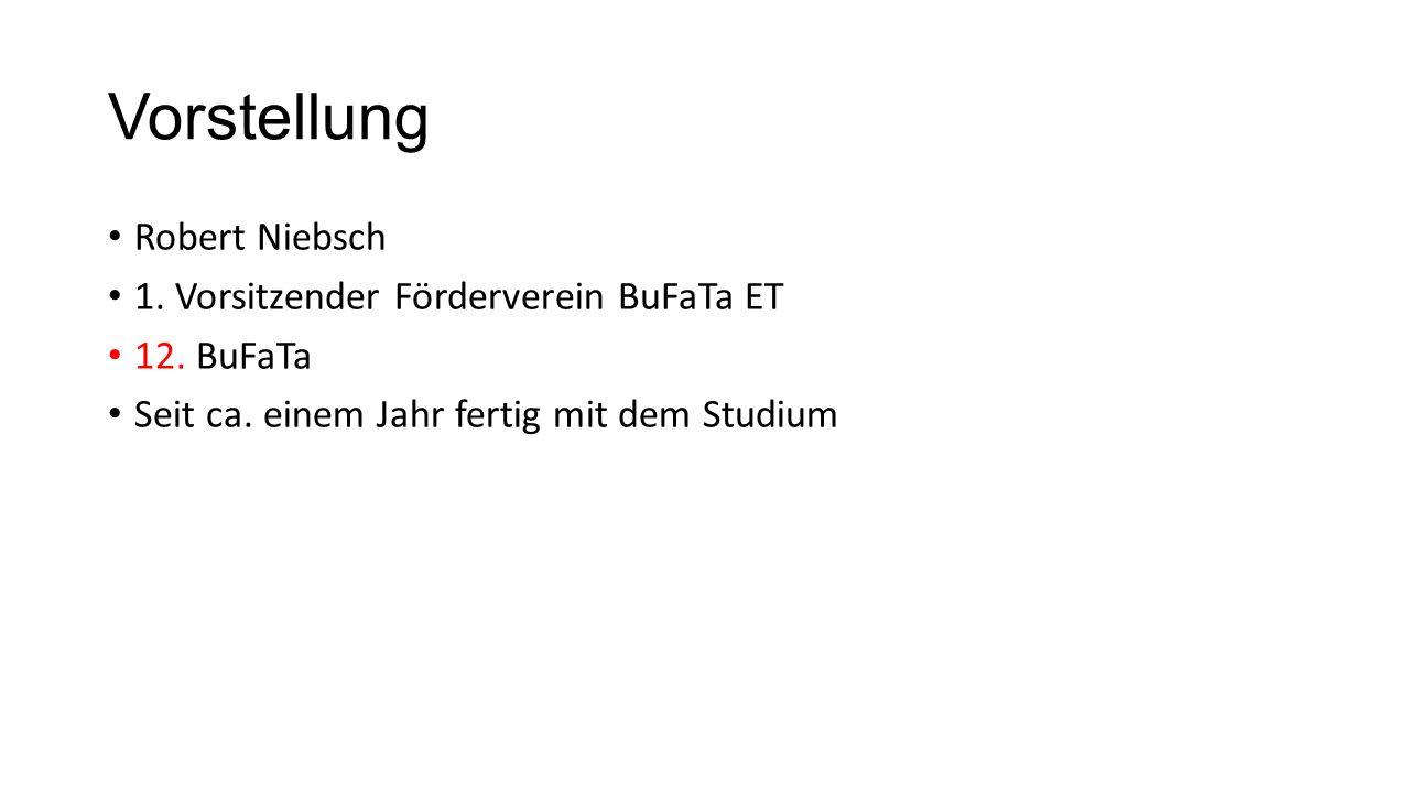 Vorstellung Robert Niebsch 1.Vorsitzender Förderverein BuFaTa ET 12.