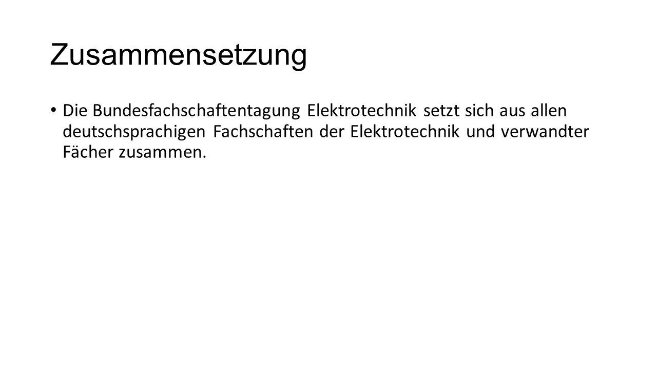 Zusammensetzung Die Bundesfachschaftentagung Elektrotechnik setzt sich aus allen deutschsprachigen Fachschaften der Elektrotechnik und verwandter Fächer zusammen.