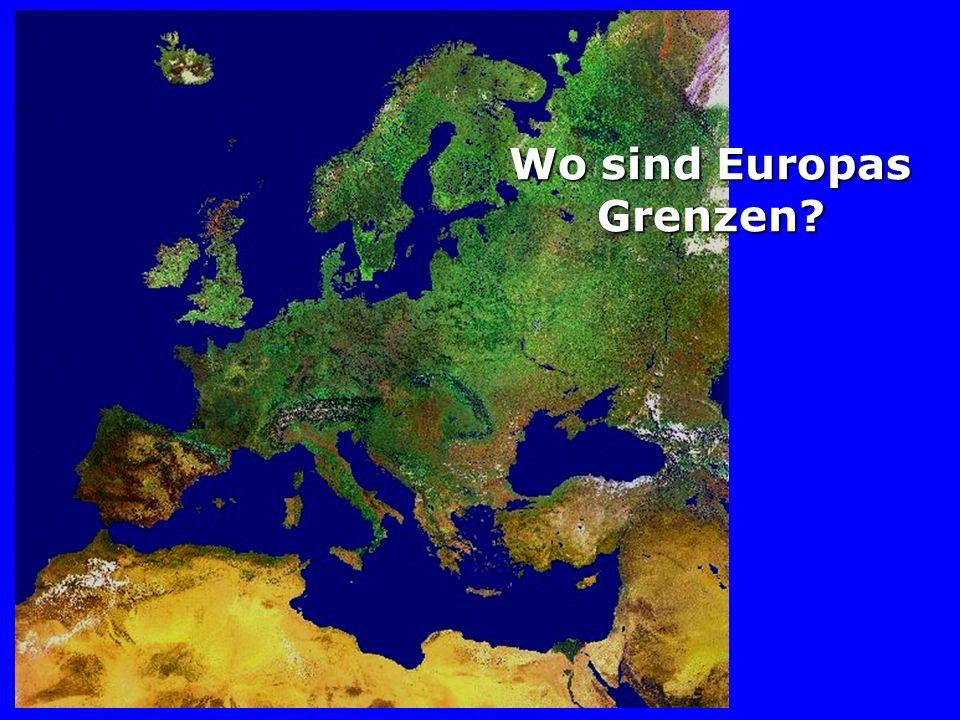 Wo sind Europas Grenzen