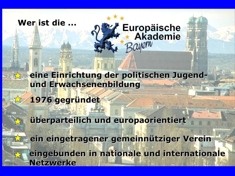 eine Einrichtung der politischen Jugend- und Erwachsenenbildung 1976 gegründet überparteilich und europaorientiert ein eingetragener gemeinnütziger Verein eingebunden in nationale und internationale Netzwerke Wer ist die...