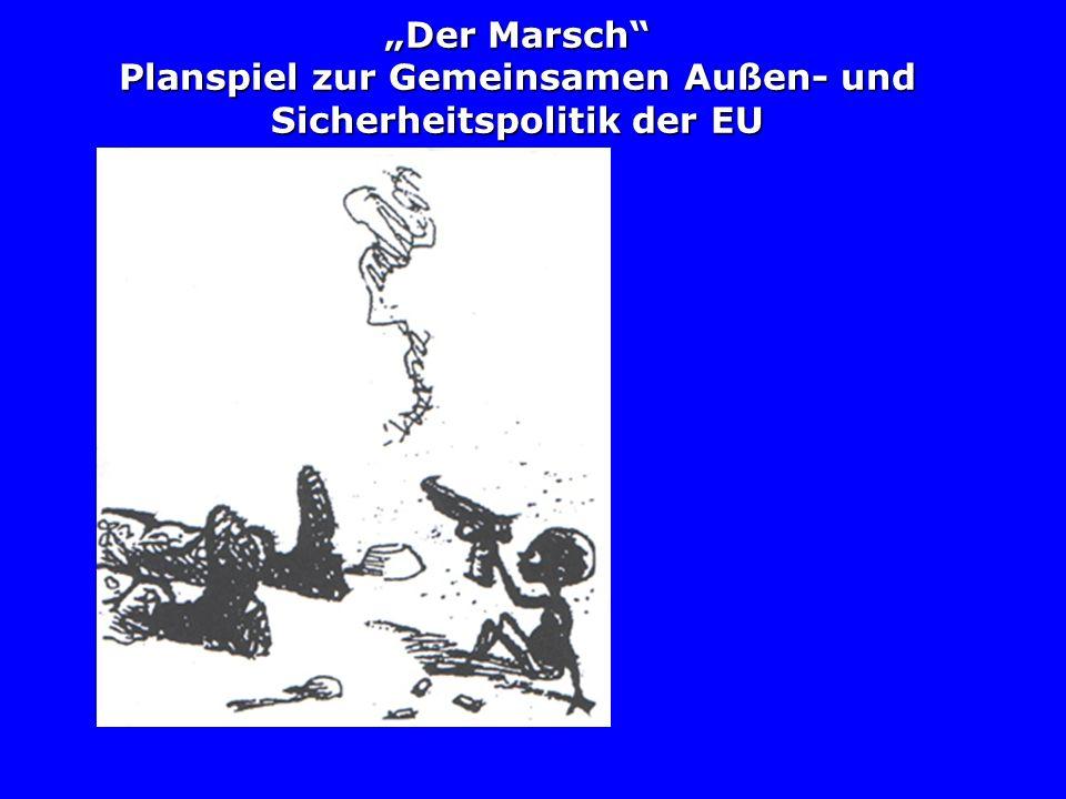 Der Marsch Planspiel zur Gemeinsamen Außen- und Sicherheitspolitik der EU