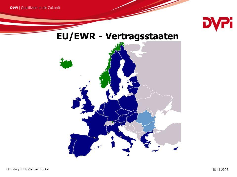 16.11.2008 Dipl.-Ing. (FH) Werner Jockel EU/EWR - Vertragsstaaten