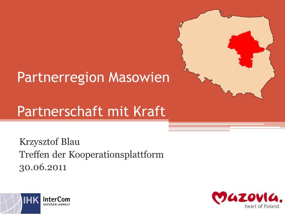 Partnerregion Masowien Partnerschaft mit Kraft Krzysztof Blau Treffen der Kooperationsplattform 30.06.2011