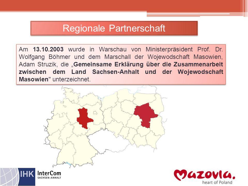 Am 13.10.2003 wurde in Warschau von Ministerpräsident Prof. Dr. Wolfgang Böhmer und dem Marschall der Wojewodschaft Masowien, Adam Struzik, die Gemein