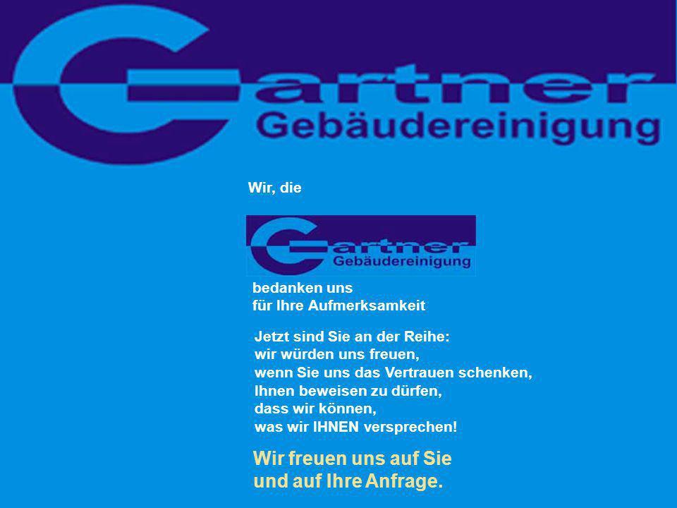 Gartner Gebäudereinigung Inhaber: Christa Gartner Schreibergasse 11 91462 Dachsbach Tel: 09163 - 7940 Fax 09163 - 996575 Internet: www.der-gebaeuderei