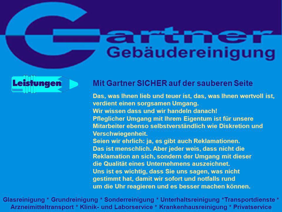 Geschäftsleitung Christa Gartner Betriebswirt des Handwerks Ausgebildeter Desinfekttor 25 Jahre Erfahrung in der Gebäudereinigung
