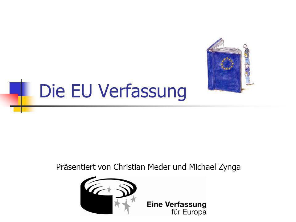 Die EU Verfassung Präsentiert von Christian Meder und Michael Zynga