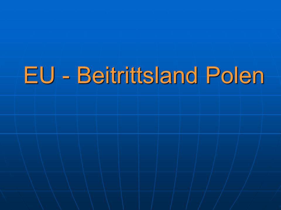 EU - Beitrittsland Polen ein Portrait