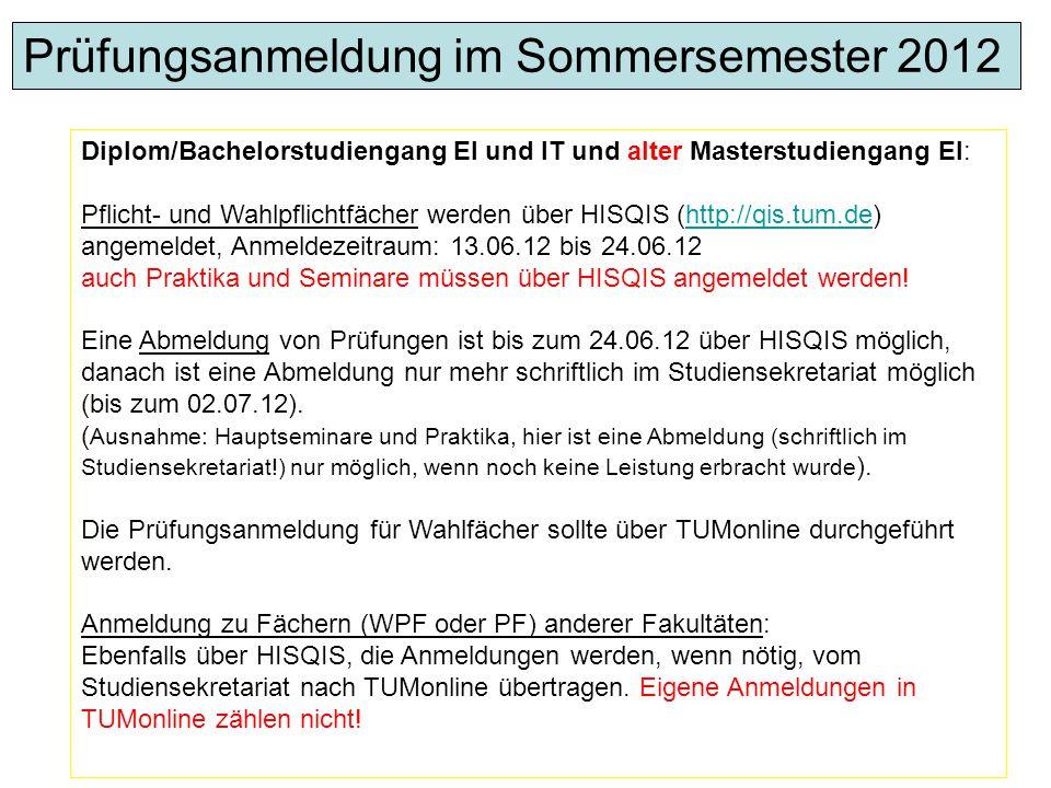 Diplom/Bachelorstudiengang EI und IT und alter Masterstudiengang EI: Pflicht- und Wahlpflichtfächer werden über HISQIS (http://qis.tum.de) angemeldet,