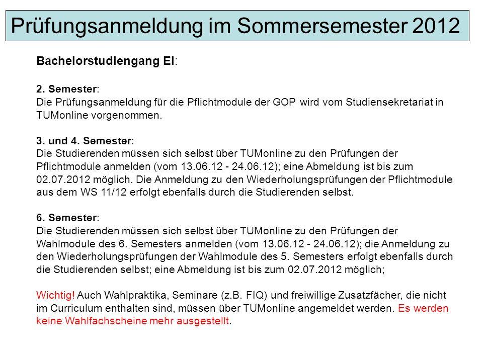 neuer Masterstudiengang EI ( Studienbeginn ab WS10/11 ): Die Studierenden müssen sich selbst über TUMonline zu allen Prüfungen (inkl.