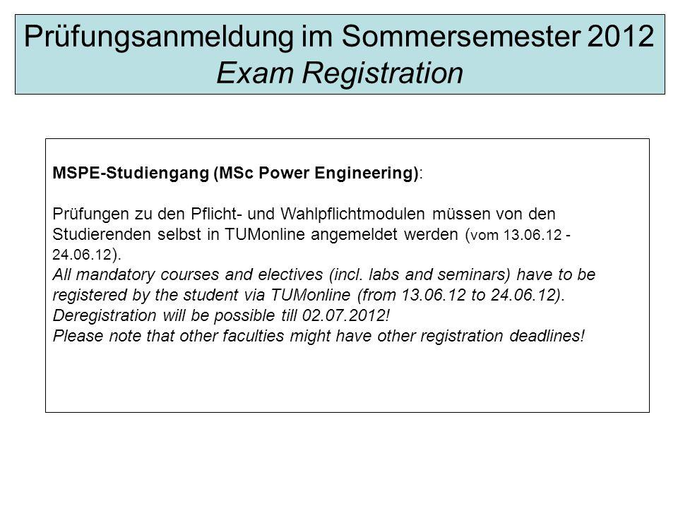 MSPE-Studiengang (MSc Power Engineering): Prüfungen zu den Pflicht- und Wahlpflichtmodulen müssen von den Studierenden selbst in TUMonline angemeldet