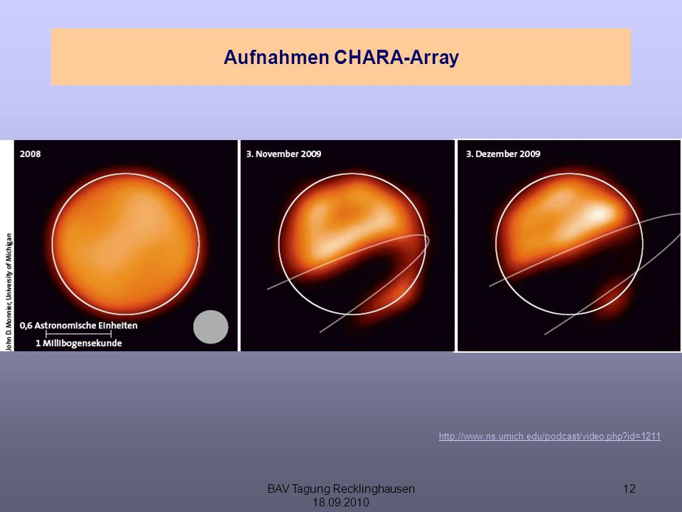 BAV Tagung Recklinghausen 18.09.2010 12 Aufnahmen CHARA-Array http://www.ns.umich.edu/podcast/video.php?id=1211