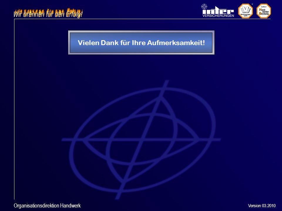 Organisationsdirektion Handwerk Vielen Dank für Ihre Aufmerksamkeit! Version 03.2010