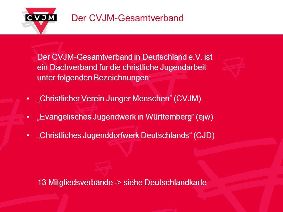 Der CVJM-Gesamtverband Der CVJM-Gesamtverband in Deutschland e.V.