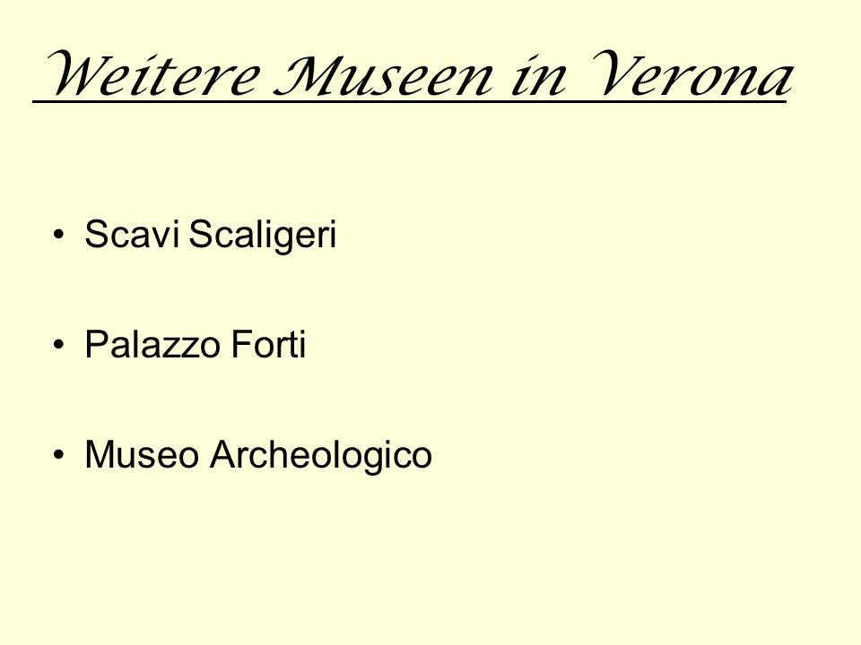 Weitere Museen in Verona Scavi Scaligeri Palazzo Forti Museo Archeologico