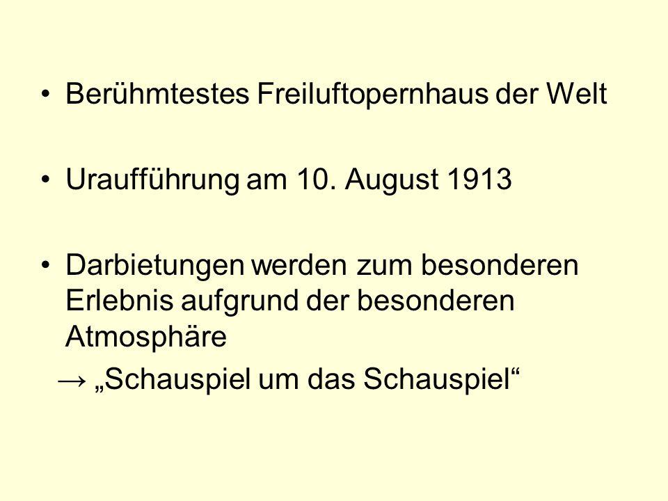 Berühmtestes Freiluftopernhaus der Welt Uraufführung am 10.