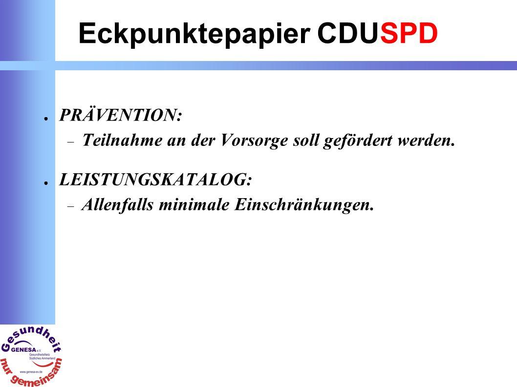 Eckpunktepapier CDUSPD PRÄVENTION: Teilnahme an der Vorsorge soll gefördert werden.