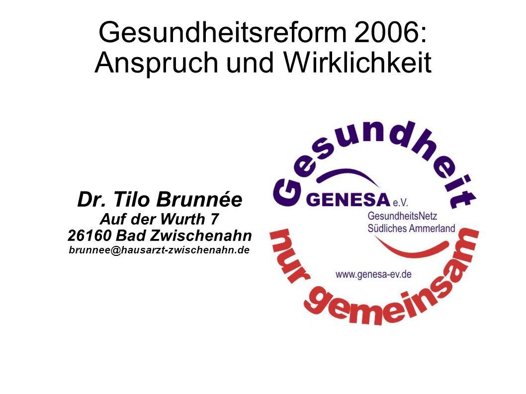 2 Gesundheitsreform 2006: Anspruch und Wirklichkeit Dr.