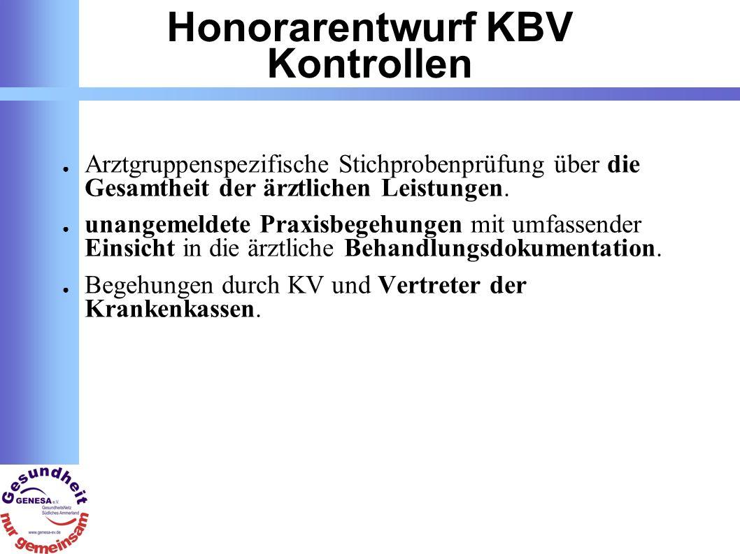 Honorarentwurf KBV Kontrollen Arztgruppenspezifische Stichprobenprüfung über die Gesamtheit der ärztlichen Leistungen.