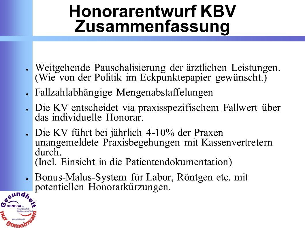 Honorarentwurf KBV Zusammenfassung Weitgehende Pauschalisierung der ärztlichen Leistungen.