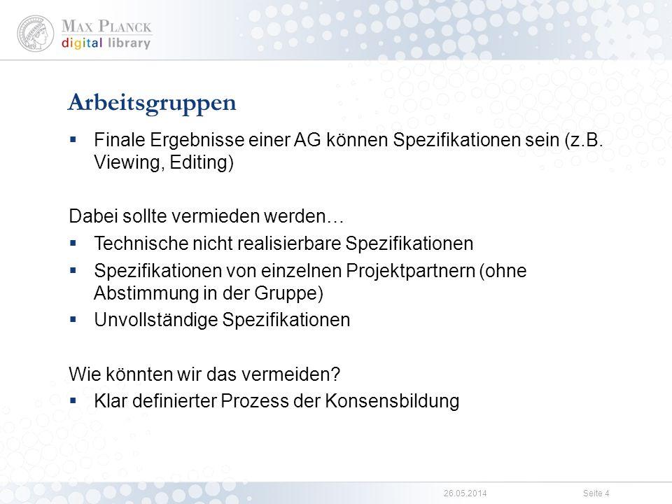 26.05.2014Seite 4 Finale Ergebnisse einer AG können Spezifikationen sein (z.B.