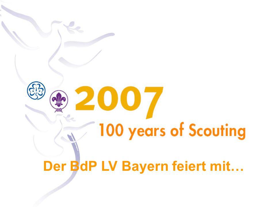Scouting 2007 – Der BdP LV Bayern feiert1 Der BdP LV Bayern feiert mit…
