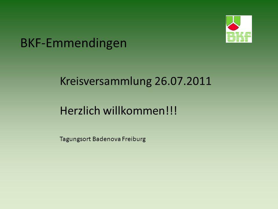BKF-Emmendingen Kreisversammlung 26.07.2011 Herzlich willkommen!!! Tagungsort Badenova Freiburg
