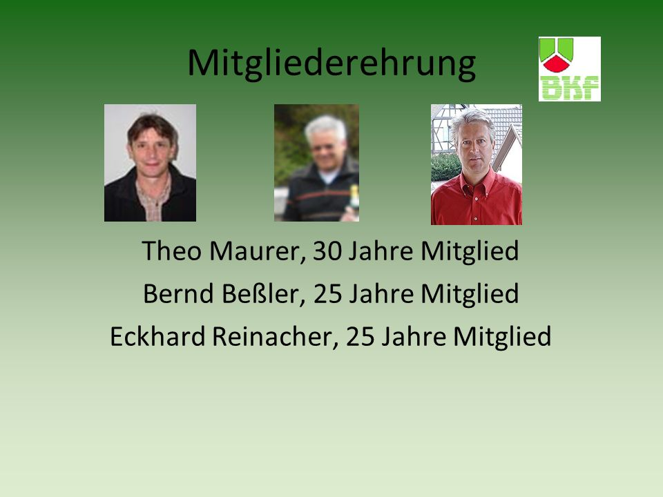 Mitgliederehrung Theo Maurer, 30 Jahre Mitglied Bernd Beßler, 25 Jahre Mitglied Eckhard Reinacher, 25 Jahre Mitglied