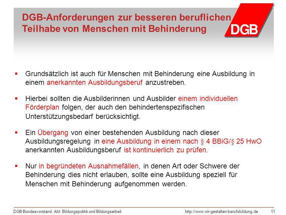 DGB Bundesvorstand, Abt. Bildungspolitik und Bildungsarbeithttp://www.wir-gestalten-berufsbildung.de 11 DGB-Anforderungen zur besseren beruflichen Tei