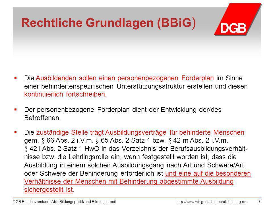 DGB Bundesvorstand, Abt. Bildungspolitik und Bildungsarbeithttp://www.wir-gestalten-berufsbildung.de 7 Rechtliche Grundlagen (BBiG ) Die Ausbildenden