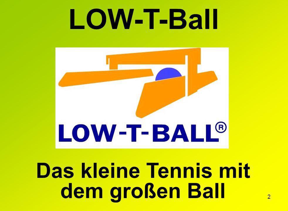 2 LOW-T-Ball Das kleine Tennis mit dem großen Ball