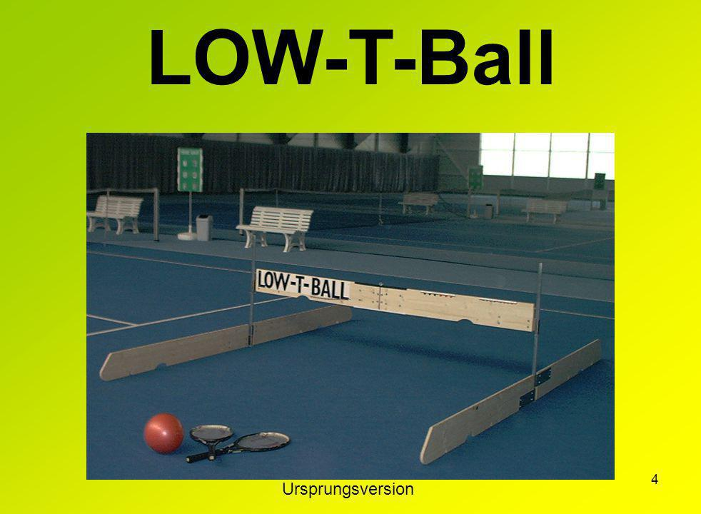 4 LOW-T-Ball Ursprungsversion